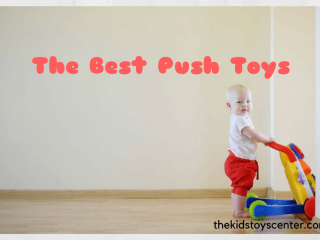 Best Push Toys For Kids and Toddlers in 2021