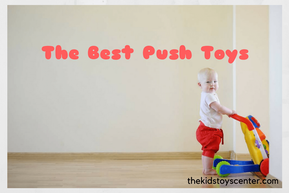 Best Push Toys For Children