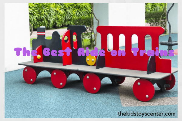 The Best Ride on Train for Your Child