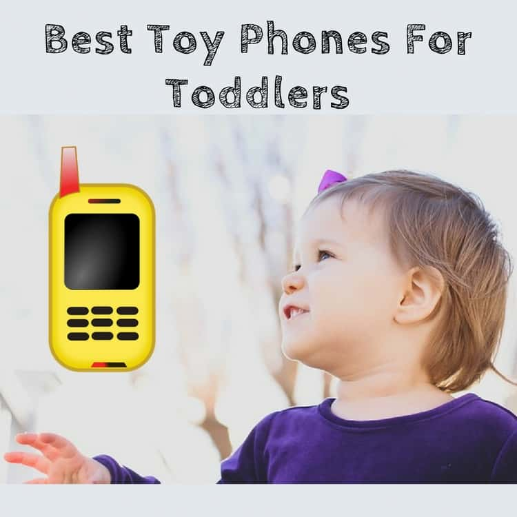 Best Cell Phone Toys For Toddlers