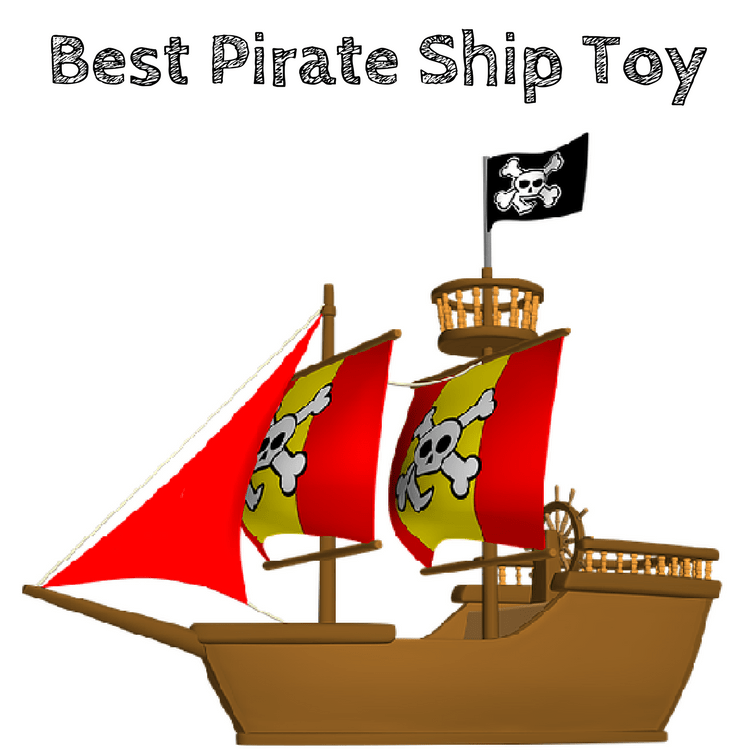 Best Pirate Ship Toy For Kids