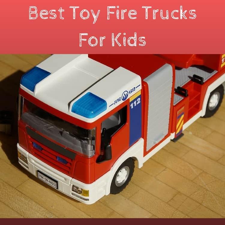 Best Toy Fire Trucks For Kids