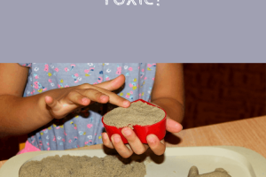 Is Kinetic Sand Safe or Toxic?