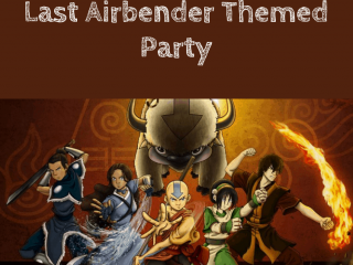 Avatar The Last Airbender Themed Party – Ideas, Decorations, Snacks and Games